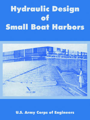 Hydraulic Design of Small Boat Harbors (Paperback)