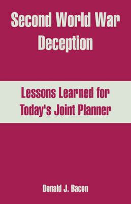 Second World War Deception: Lessons Learned for Today's Joint Planner (Paperback)