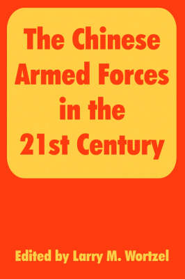 The Chinese Armed Forces in the 21st Century (Paperback)