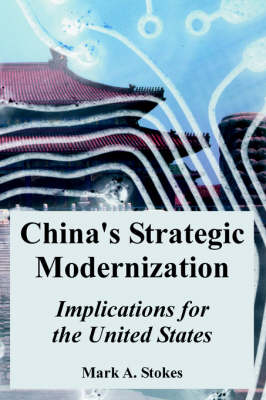 China's Strategic Modernization: Implications for the United States (Paperback)