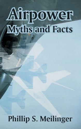 Airpower: Myths and Facts (Paperback)
