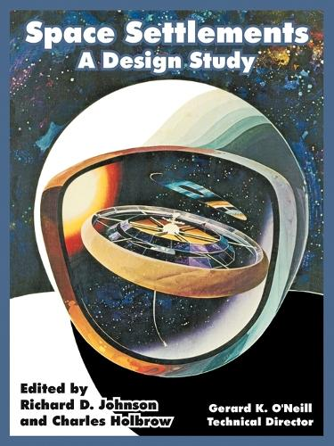 Space Settlements: A Design Study (Paperback)