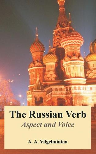 The Russian Verb: Aspect and Voice (Paperback)