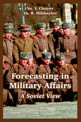 Forecasting in Military Affairs: A Soviet View (Paperback)