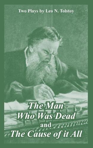 The Man Who Was Dead and the Cause of It All (Two Plays) (Paperback)
