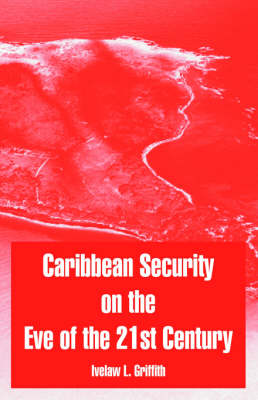 Caribbean Security on the Eve of the 21st Century (Paperback)