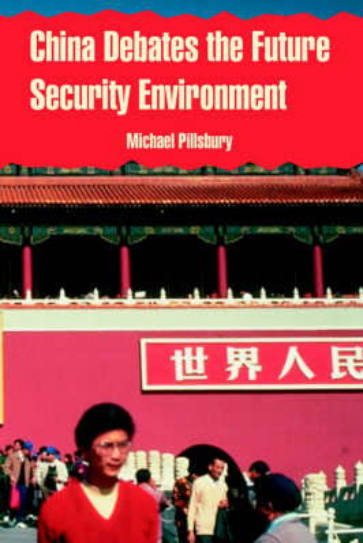 China Debates the Future Security Environment (Paperback)