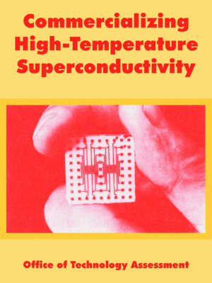 Commercializing High-Temperature Superconductivity (Paperback)