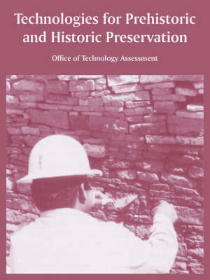 Technologies for Prehistoric and Historic Preservation (Paperback)