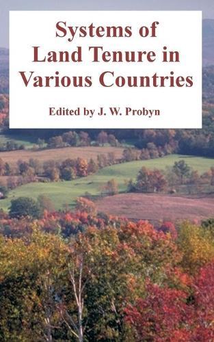 Systems of Land Tenure in Various Countries (Paperback)