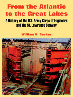 From the Atlantic to the Great Lakes: A History of the U.S. Army Corps of Engineers and the St. Lawrence Seaway (Paperback)