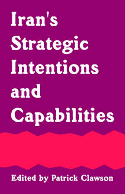 Iran's Strategic Intentions and Capabilities (Paperback)