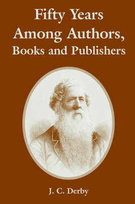 Fifty Years Among Authors, Books and Publishers (Paperback)