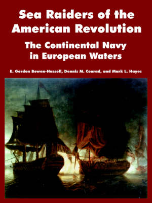 Sea Raiders of the American Revolution: The Continental Navy in European Waters (Paperback)