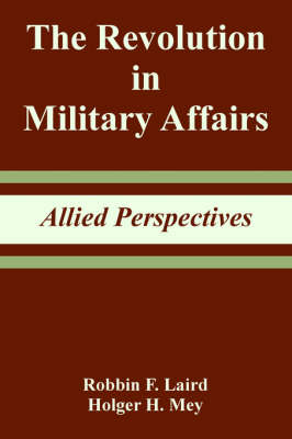 The Revolution in Military Affairs: Allied Perspectives (Paperback)