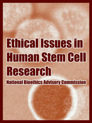 Ethical Issues in Human Stem Cell Research (Paperback)