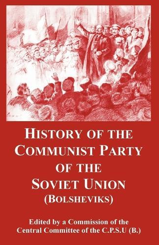 History of the Communist Party of the Soviet Union: Bolsheviks (Paperback)