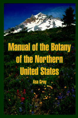 Manual of the Botany of the Northern United States (Paperback)