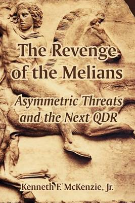 The Revenge of the Melians: Asymmetric Threats and the Next Qdr (Paperback)