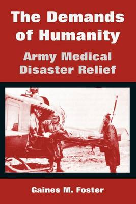 The Demands of Humanity: Army Medical Disaster Relief (Paperback)