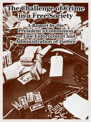 The Challenge of Crime in a Free Society (Paperback)