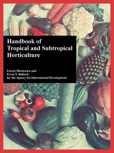 Handbook of Tropical and Subtropical Horticulture (Paperback)