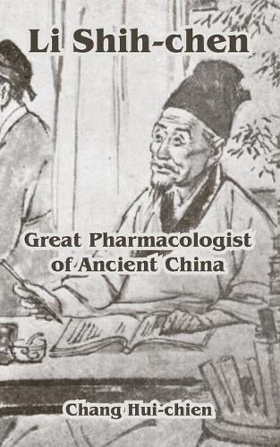 Li Shih-Chen: Great Pharmacologist of Ancient China (Paperback)
