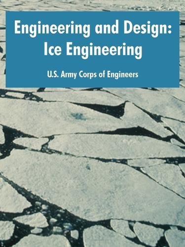 Engineering and Design: Ice Engineering (Paperback)