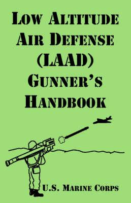 Low Altitude Air Defense (Laad) Gunner's Handbook (Paperback)