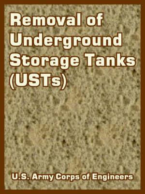 Removal of Underground Storage Tanks (Usts) (Paperback)