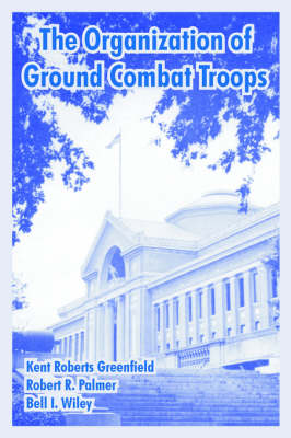 The Organization of Ground Combat Troops (Paperback)