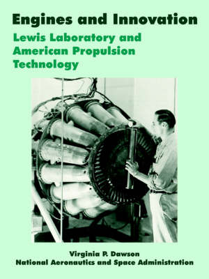 Engines and Innovation: Lewis Laboratory and American Propulsion Technology (Paperback)