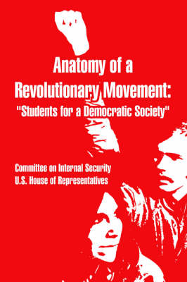 Anatomy of a Revolutionary Movement: Students for a Democratic Society (Paperback)