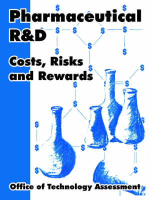 Pharmaceutical R and D: Costs, Risks and Rewards (Paperback)
