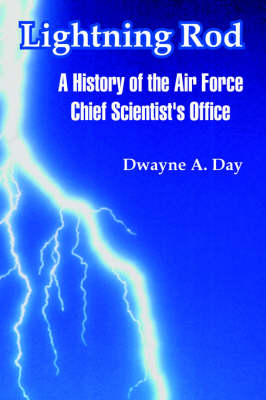 Lightning Rod: A History of the Air Force Chief Scientist's Office (Paperback)