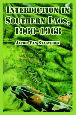 Interdiction in Southern Laos, 1960-1968 (Paperback)