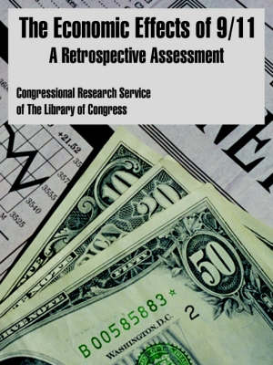 The Economic Effects of 9/11: A Retrospective Assessment (Paperback)