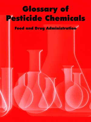 Glossary of Pesticide Chemicals (Paperback)