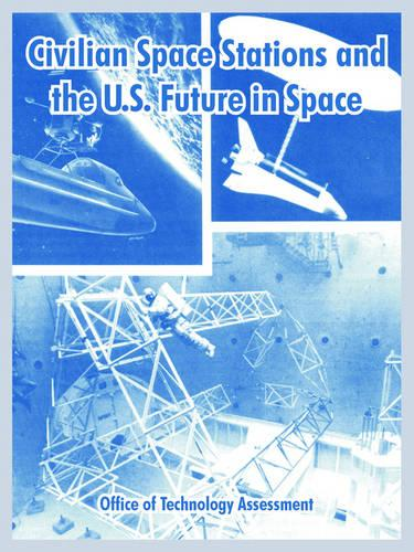 Civilian Space Stations and the U.S. Future in Space (Paperback)