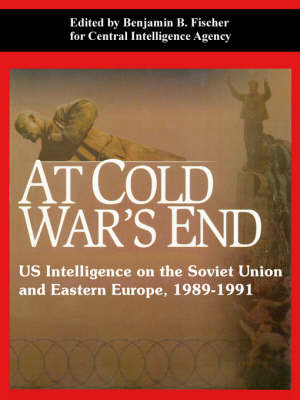 At Cold War's End: Us Intelligence on the Soviet Union and Eastern Europe, 1989-1991 (Paperback)