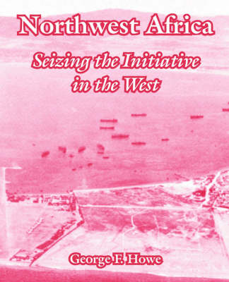 Northwest Africa: Seizing the Initiative in the West (Paperback)
