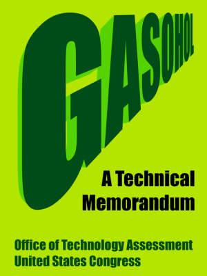 Gasohol: A Technical Memorandum (Paperback)