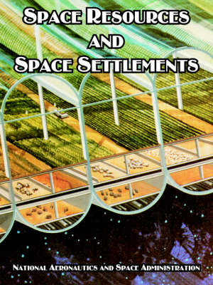 Space Resources and Space Settlements (Paperback)