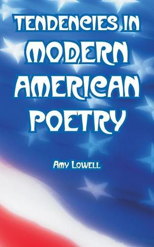 Tendencies in Modern American Poetry (Paperback)