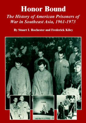 Honor Bound: The History of American Prisoners of War in Southeast Asia, 1961-1973 (Paperback)