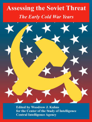 Assessing the Soviet Threat: The Early Cold War Years (Paperback)