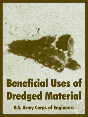 Beneficial Uses of Dredged Material (Paperback)