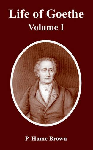 Life of Goethe: Volume I (Paperback)