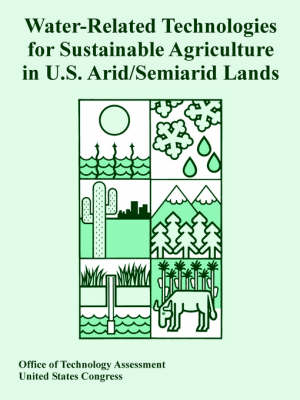 Water-Related Technologies for Sustainable Agriculture in U.S. Arid/Semiarid Lands (Paperback)