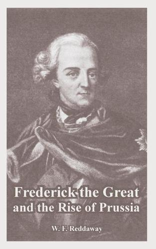 Frederick the Great and the Rise of Prussia (Paperback)